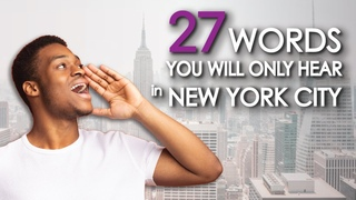 27 Words You Will Only Hear in NEW YORK CITY