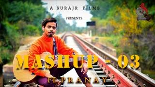 MASHUP 03 | Official Music Video | PRANAY | SurajR