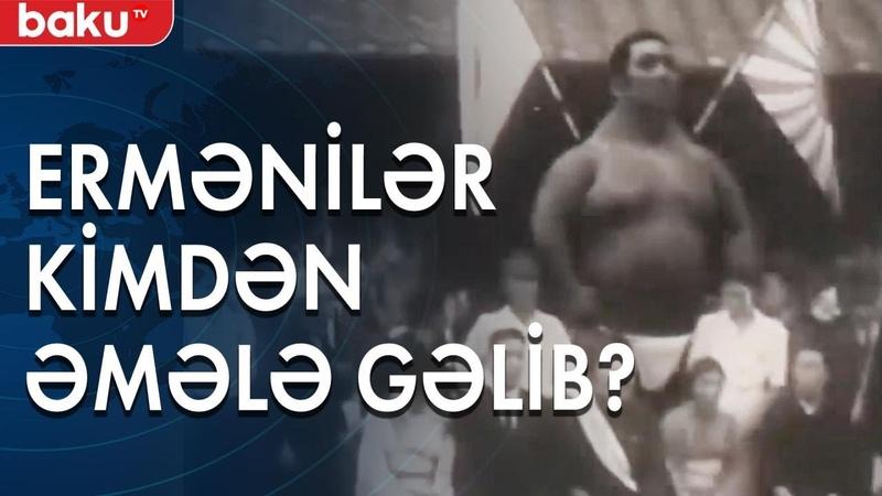 Ermənilər Əcdadlarımız nəhəng insanlar olublar Baku TV