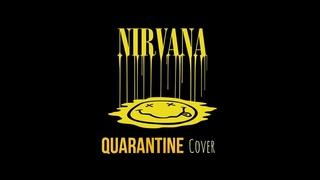 Nirvana - Come As You Are (Quarantine Cover)