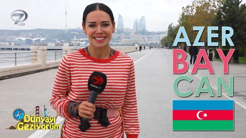 Dünyayı Geziyorum Azerbaycan 18 Kasım 2018