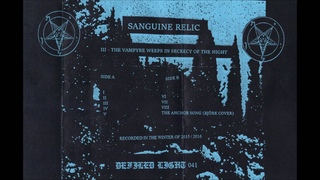 Sanguine Relic – III - The Vampyre Weeps In Secrecy Of The Night [Full Tape]