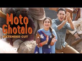 Moto Ghotalo Full Video - Gori Tere Pyaar Mein Kareena Kapoor,Imran Sukhwinder Singh