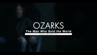 Ozark - The man who sold the world - Lyrics