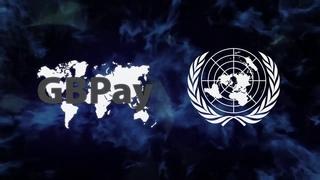 GBPay -  международная независимая платежная система при поддержке ООН