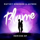 Matvey Emerson & Astero - Blame [Remixes EP]
