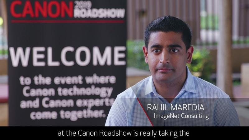 2019 Canon Roadshow ImageNet Consulting Rahil Maredia