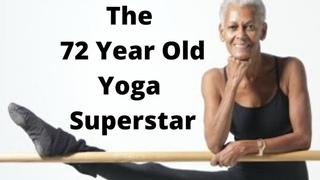 The 72-Year-Old Yoga Star Defying The Myth of Aging