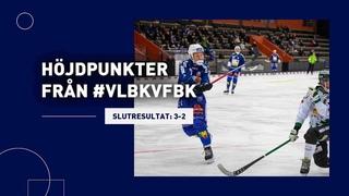 HÖJDPUNKTER   3-2   #VLBKFBK
