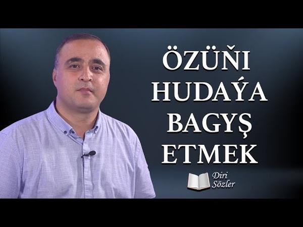 Özüňi Hudaýa Bagyş Etmek Türkmençe Wagyz Diri Sözler