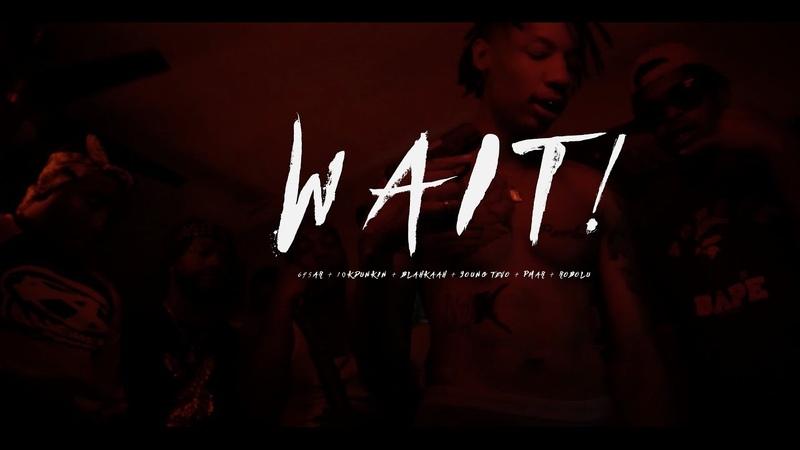 645AR WAIT ft 10kDunkin Blahkaah Young Tevo PMAR RobOlu Official Music Video