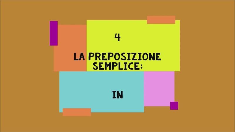 4 IN = PREPOSIZIONE SEMPLICE LEZIONI DI LINGUA ITALIANA PER STRANIERI CON ROBERTO